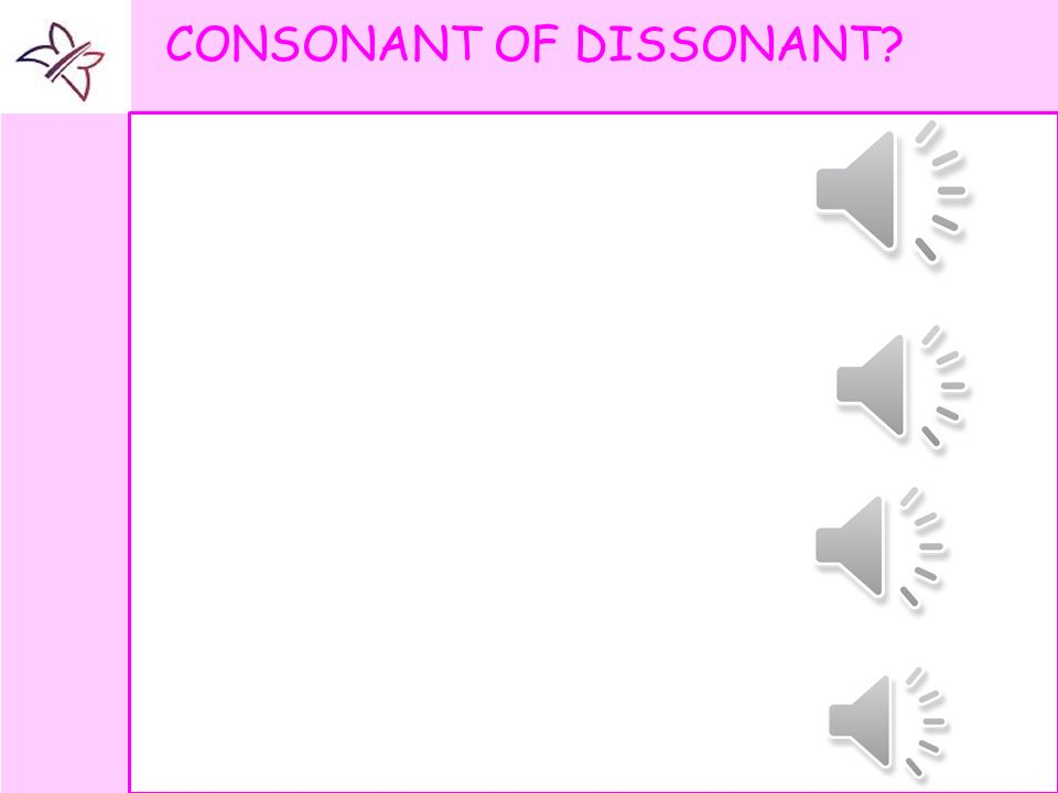 CONSONANT OF DISSONANT