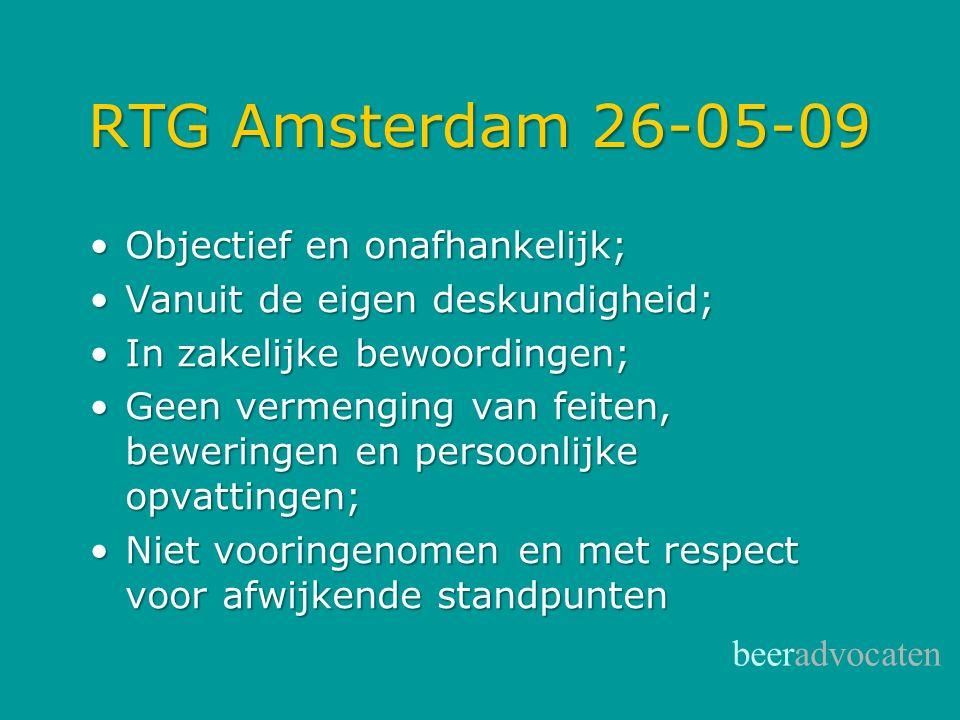 RTG Amsterdam 26-05-09 Objectief en onafhankelijk;