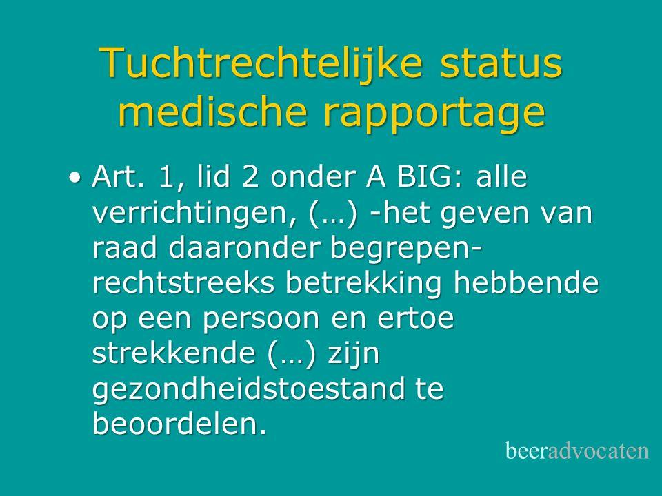 Tuchtrechtelijke status medische rapportage