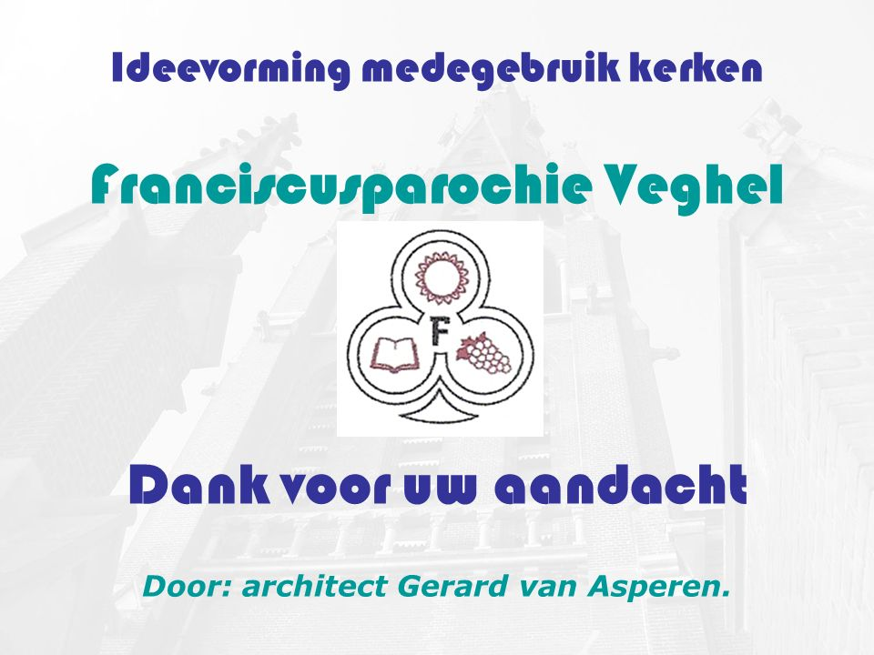Franciscusparochie Veghel Dank voor uw aandacht