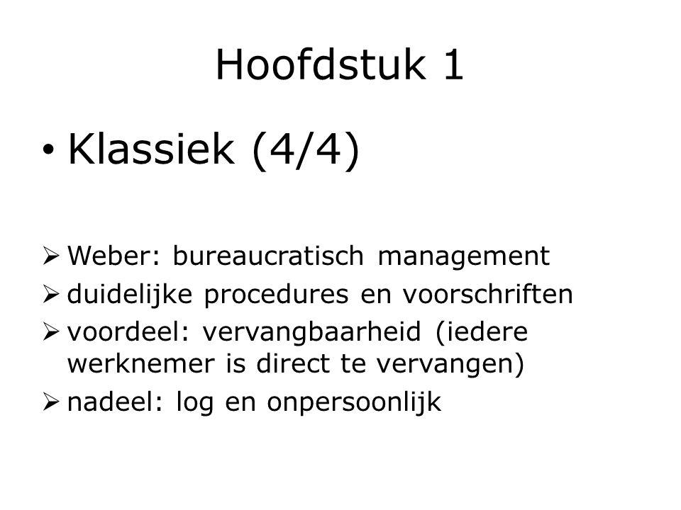 Hoofdstuk 1 Klassiek (4/4) Weber: bureaucratisch management