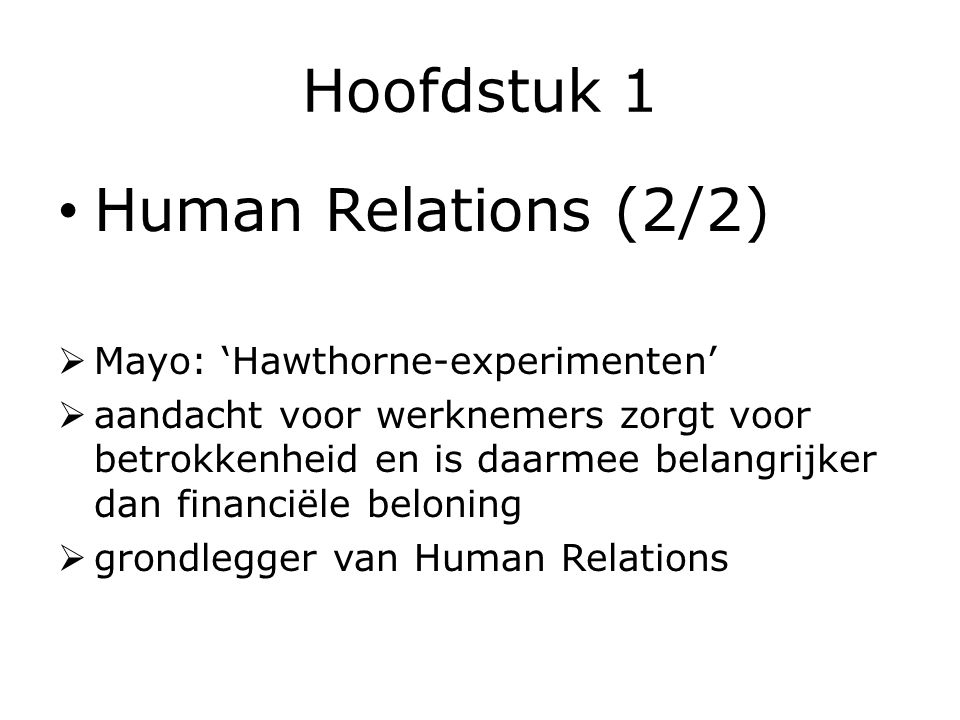 Hoofdstuk 1 Human Relations (2/2) Mayo: 'Hawthorne-experimenten'