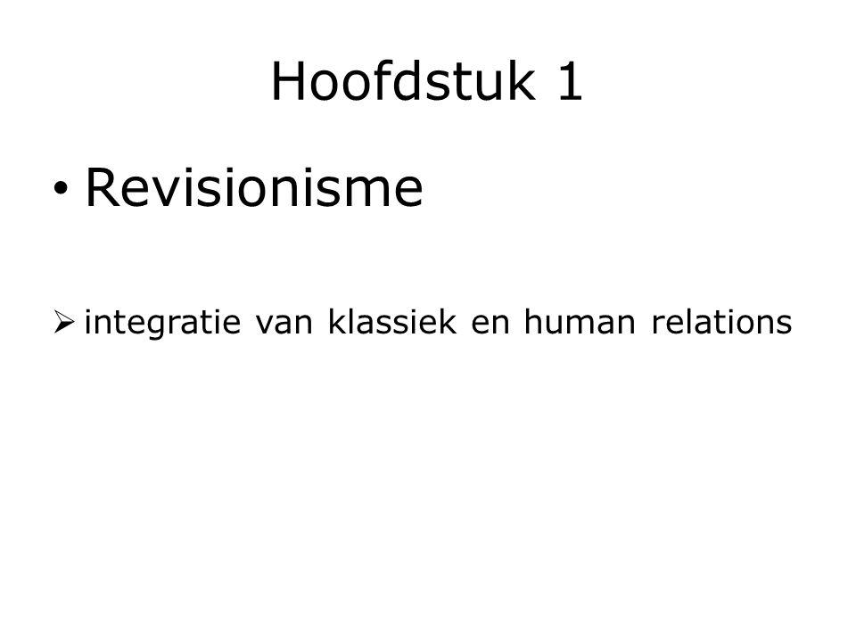 Hoofdstuk 1 Revisionisme integratie van klassiek en human relations