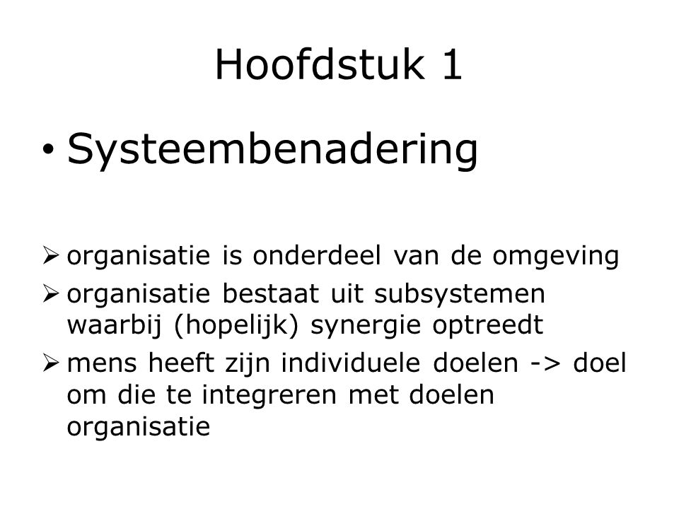 Hoofdstuk 1 Systeembenadering organisatie is onderdeel van de omgeving