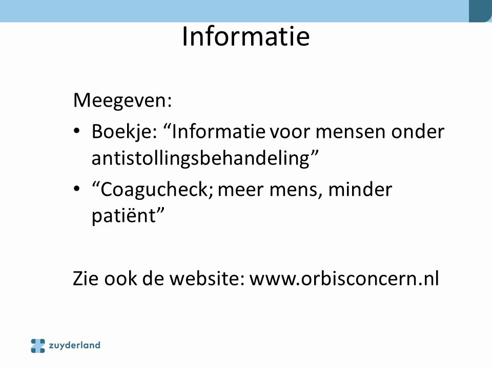 Informatie Meegeven: Boekje: Informatie voor mensen onder antistollingsbehandeling Coagucheck; meer mens, minder patiënt