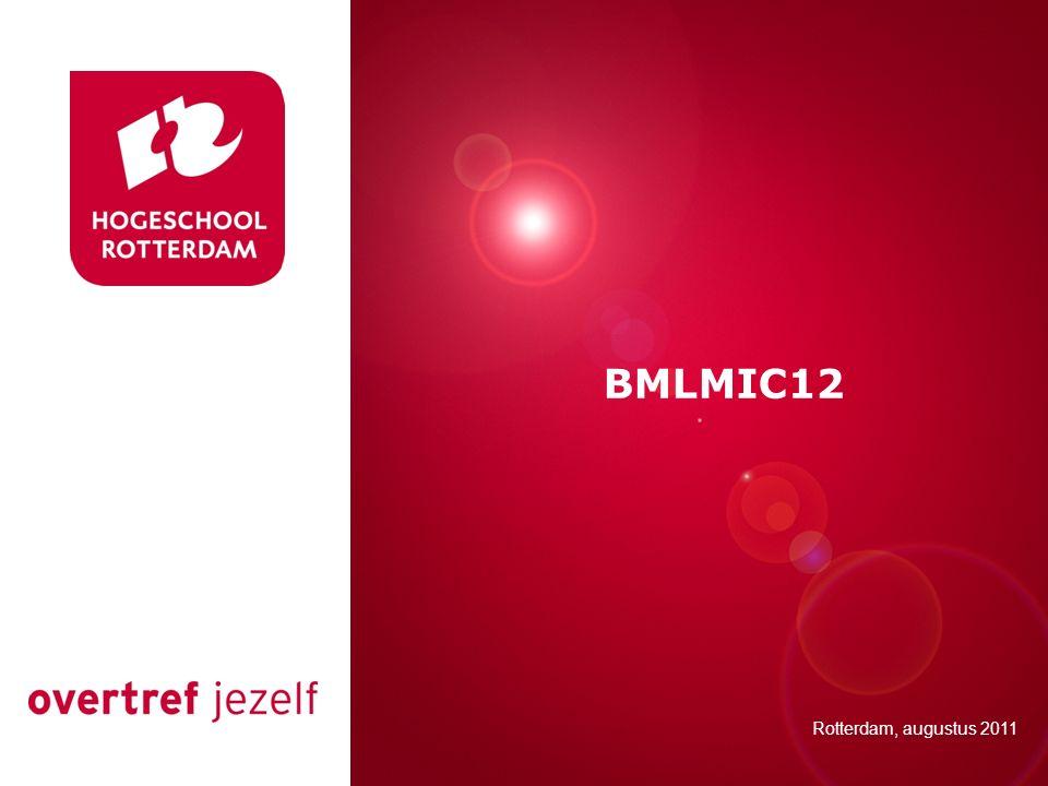 Presentatie titel BMLMIC12 Rotterdam, 00 januari 2007