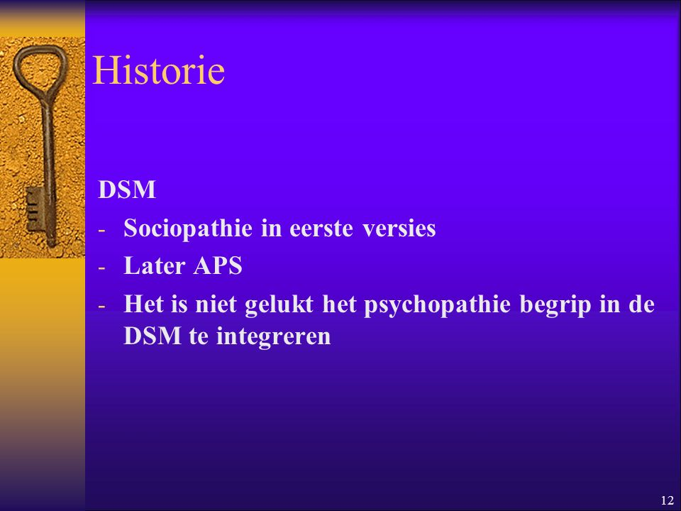 Historie DSM Sociopathie in eerste versies Later APS