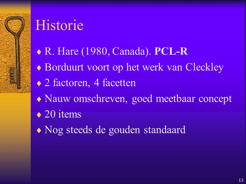 Historie R. Hare (1980, Canada). PCL-R