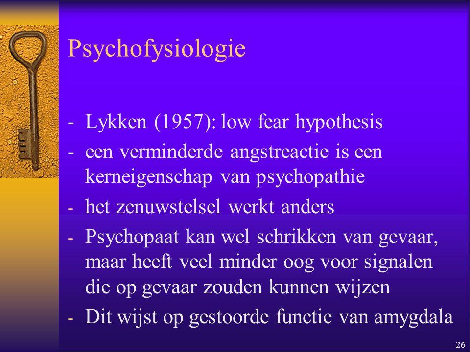 Psychofysiologie - Lykken (1957): low fear hypothesis