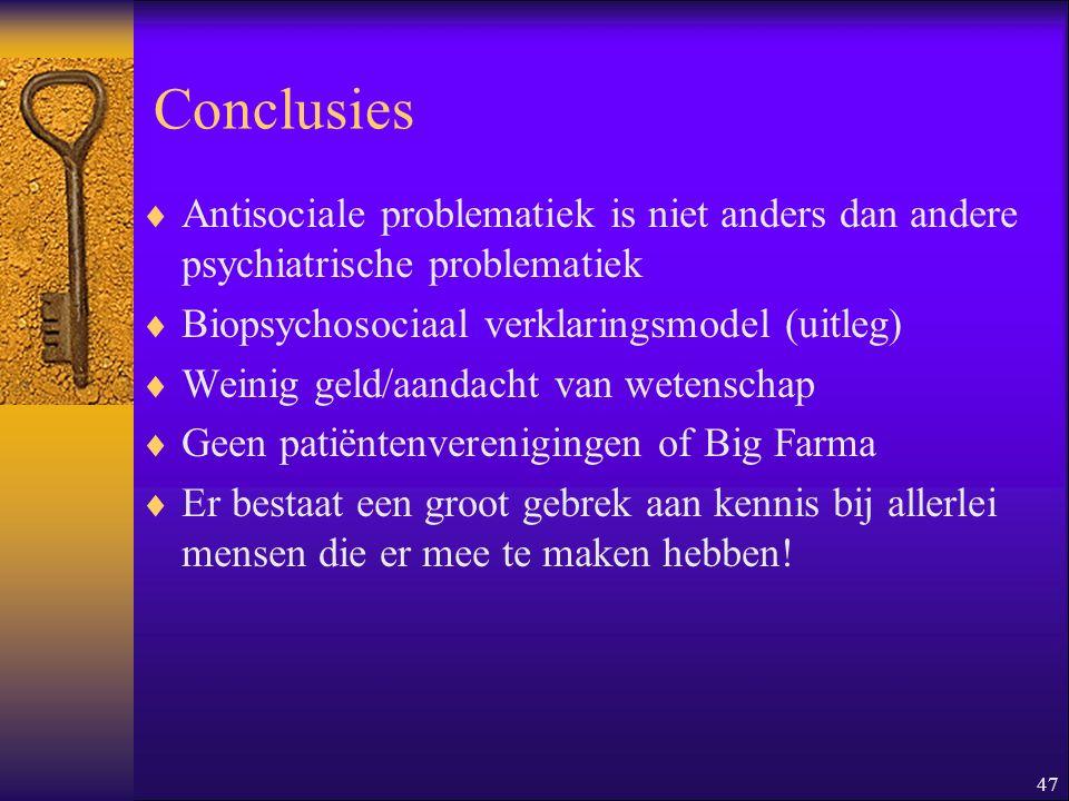 Conclusies Antisociale problematiek is niet anders dan andere psychiatrische problematiek. Biopsychosociaal verklaringsmodel (uitleg)