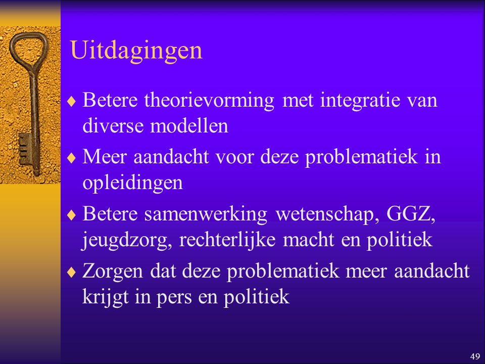 Uitdagingen Betere theorievorming met integratie van diverse modellen