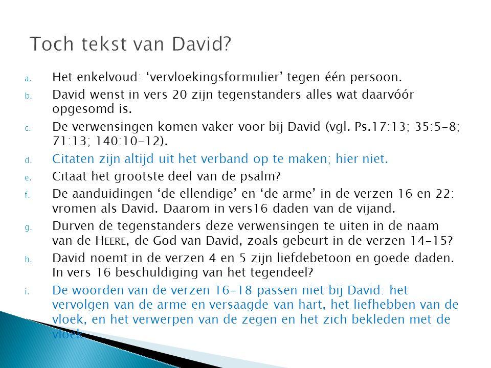 Toch tekst van David Het enkelvoud: 'vervloekingsformulier' tegen één persoon.