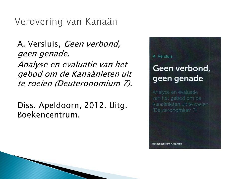 Verovering van Kanaän A. Versluis, Geen verbond, geen genade.