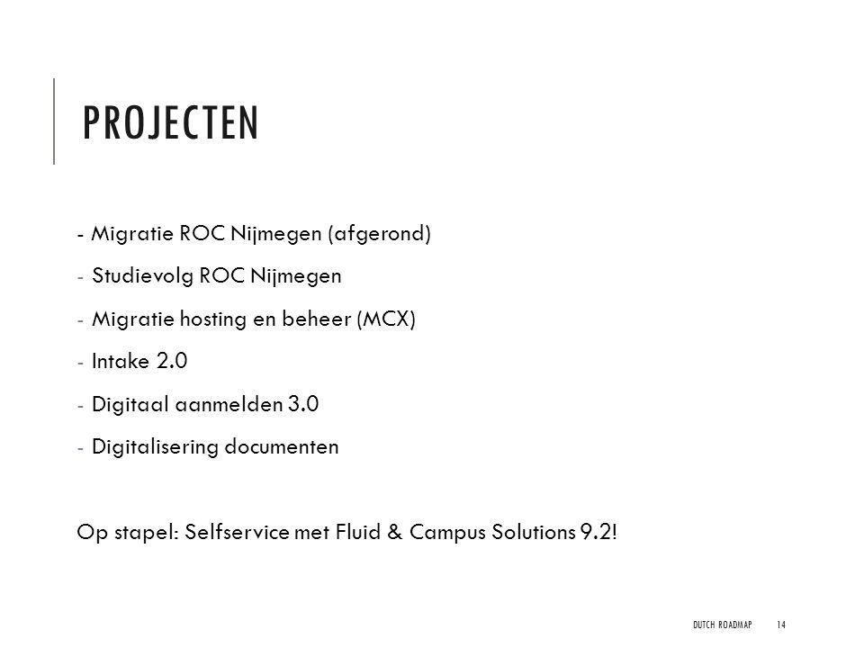 Projecten - Migratie ROC Nijmegen (afgerond) Studievolg ROC Nijmegen