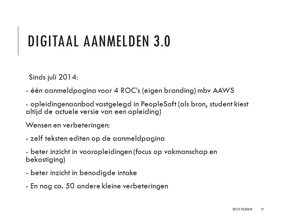 Digitaal aanmelden 3.0 Sinds juli 2014: