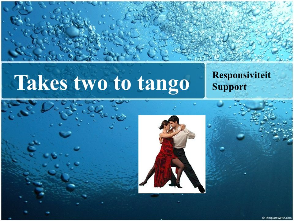 Takes two to tango Responsiviteit Support