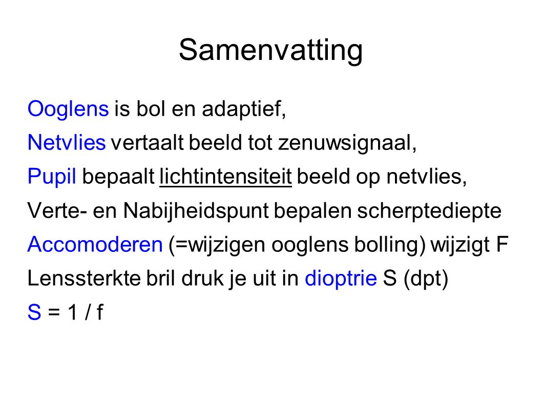 Samenvatting Ooglens is bol en adaptief,