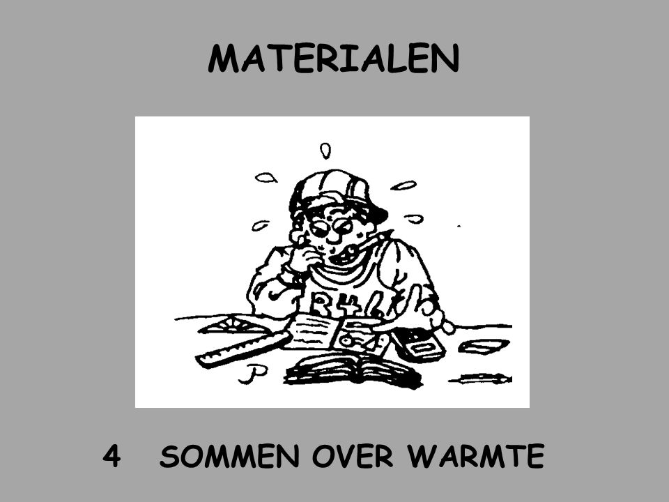 MATERIALEN 4 SOMMEN OVER WARMTE