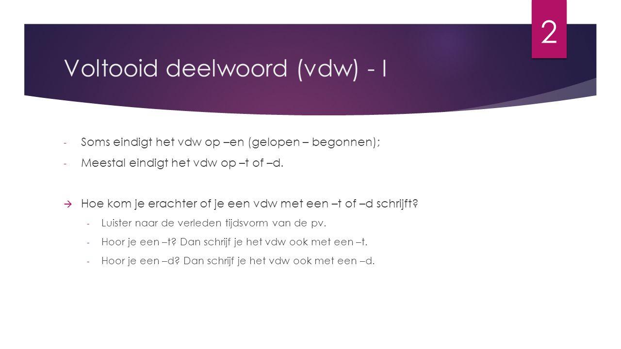 Voltooid deelwoord (vdw) - I