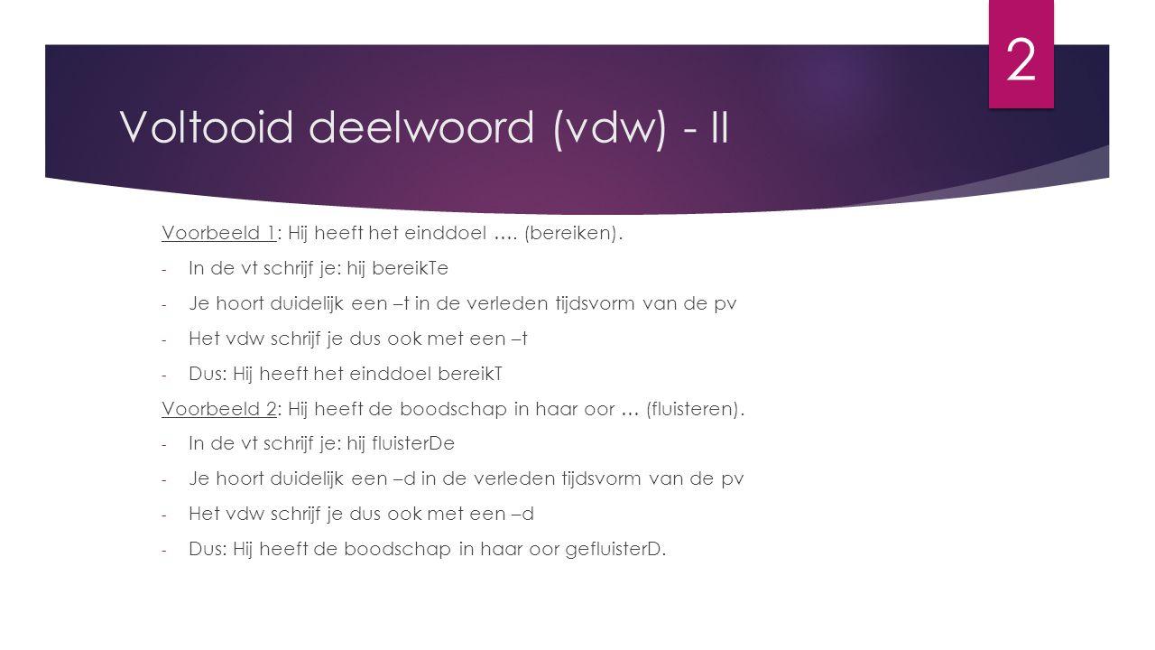 Voltooid deelwoord (vdw) - II