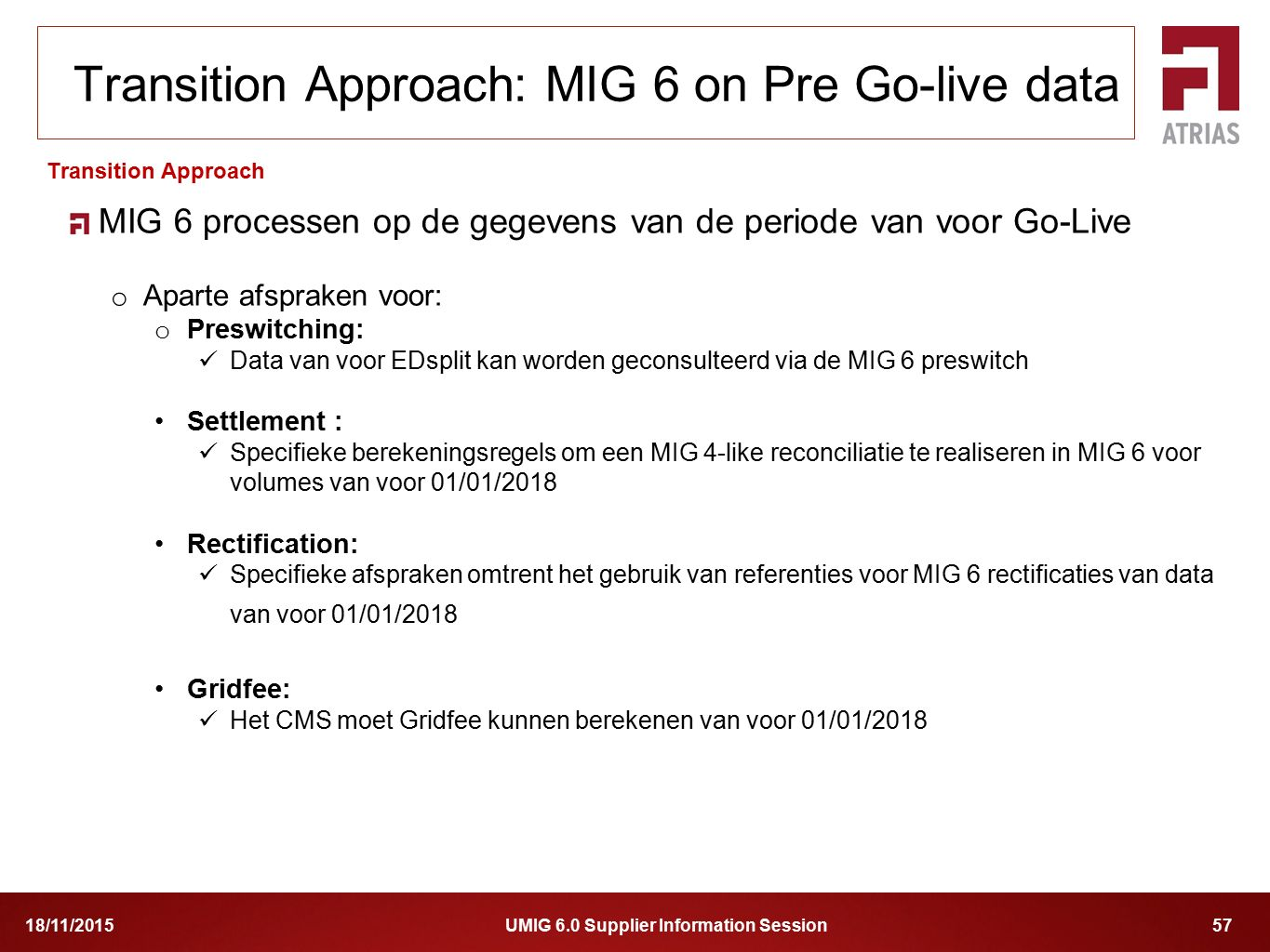 Transition Approach: MIG 6 on Pre Go-live data