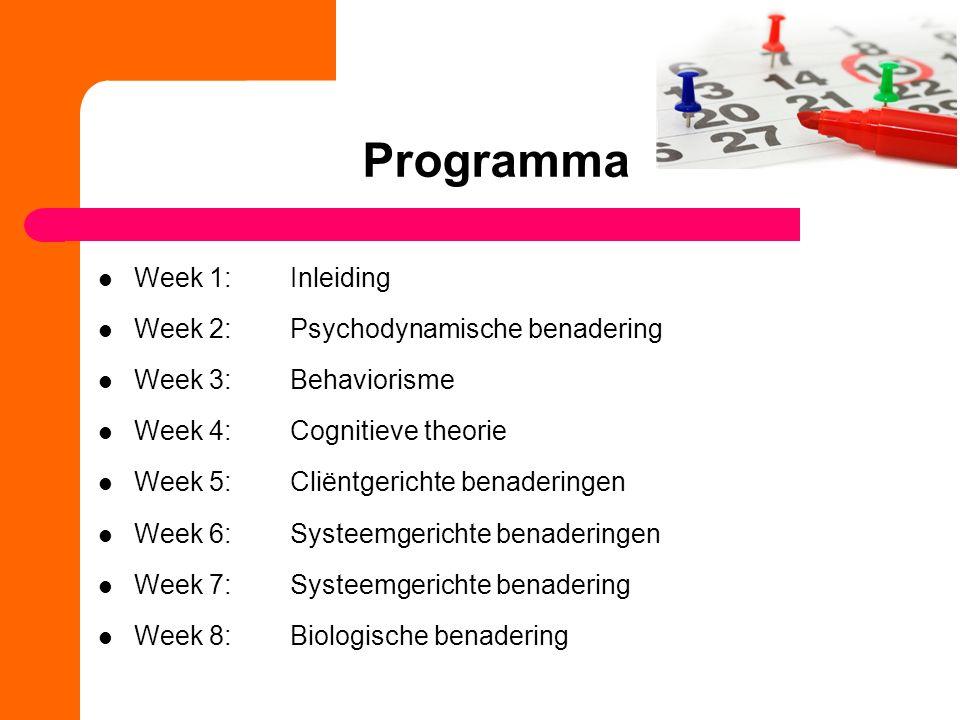 Programma Week 1: Inleiding Week 2: Psychodynamische benadering