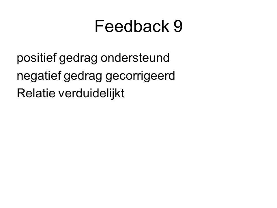 Feedback 9 positief gedrag ondersteund negatief gedrag gecorrigeerd