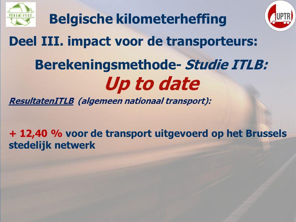 Belgische kilometerheffing Berekeningsmethode- Studie ITLB: Up to date