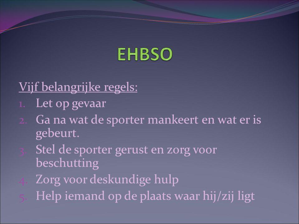 EHBSO Vijf belangrijke regels: Let op gevaar