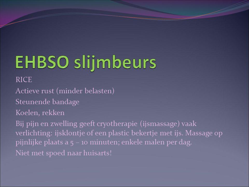 EHBSO slijmbeurs RICE Actieve rust (minder belasten) Steunende bandage