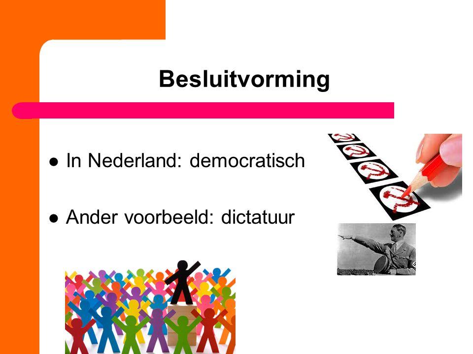 Besluitvorming In Nederland: democratisch Ander voorbeeld: dictatuur