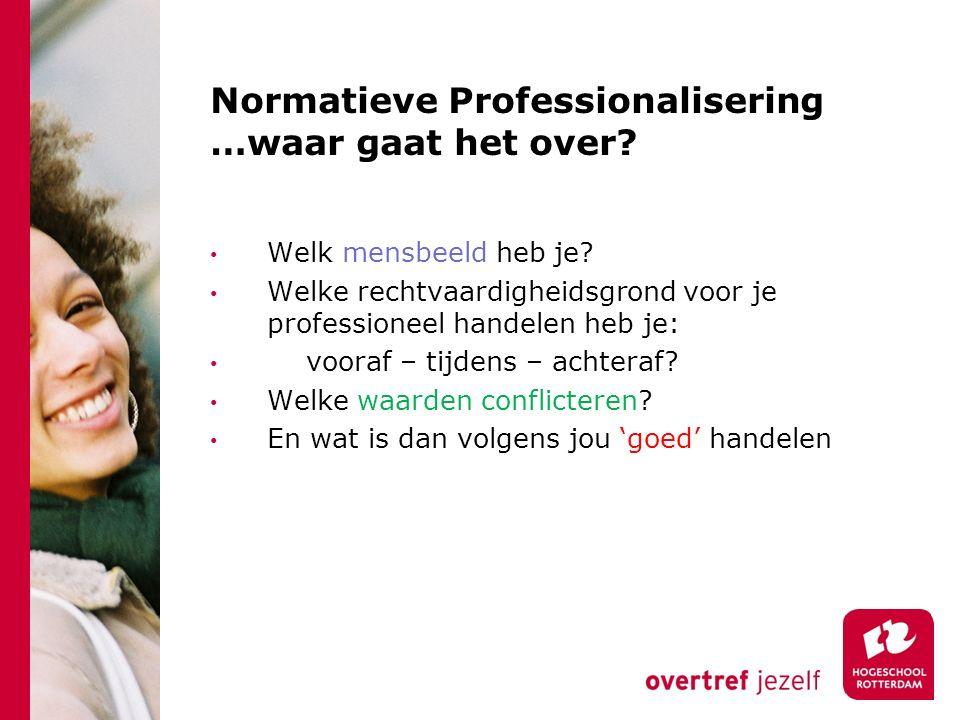 Normatieve Professionalisering …waar gaat het over