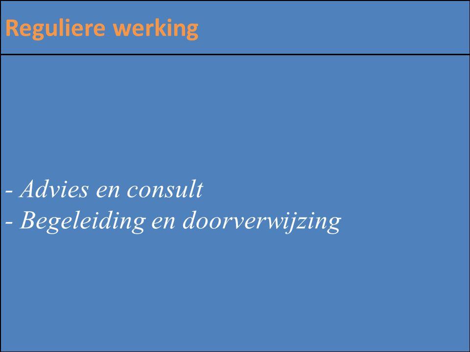 Reguliere werking - Advies en consult - Begeleiding en doorverwijzing Zinloos geweld