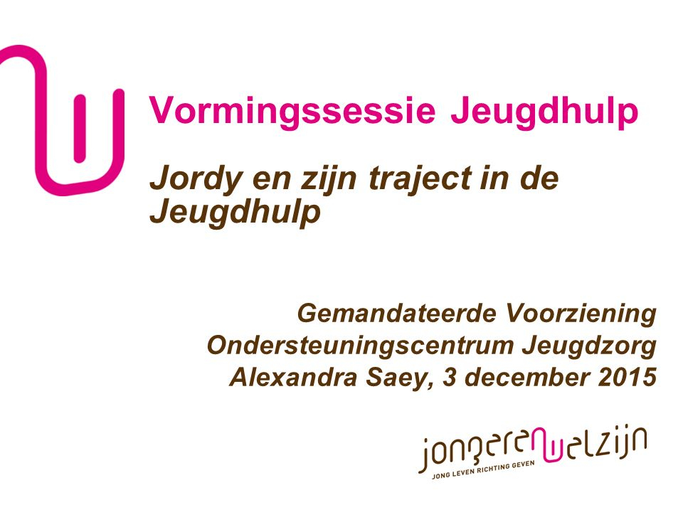 Vormingssessie Jeugdhulp Jordy en zijn traject in de Jeugdhulp