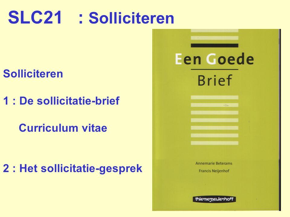 SLC21 : Solliciteren Solliciteren 1 : De sollicitatie-brief