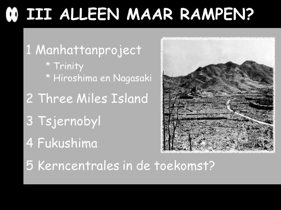 III ALLEEN MAAR RAMPEN 1 Manhattanproject * Trinity