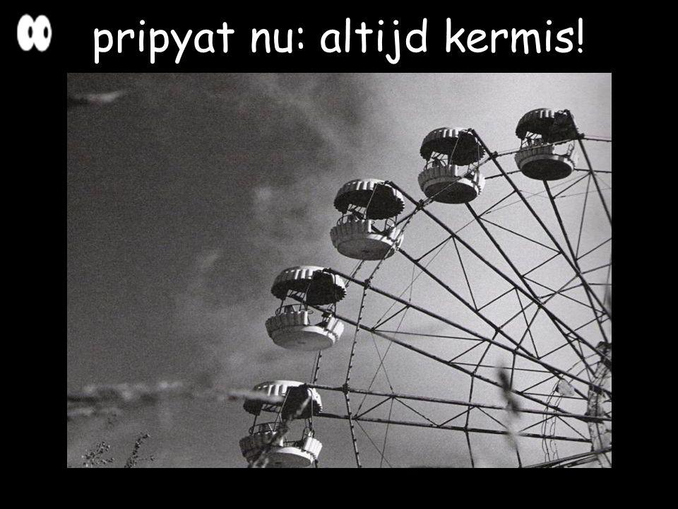 pripyat nu: altijd kermis!