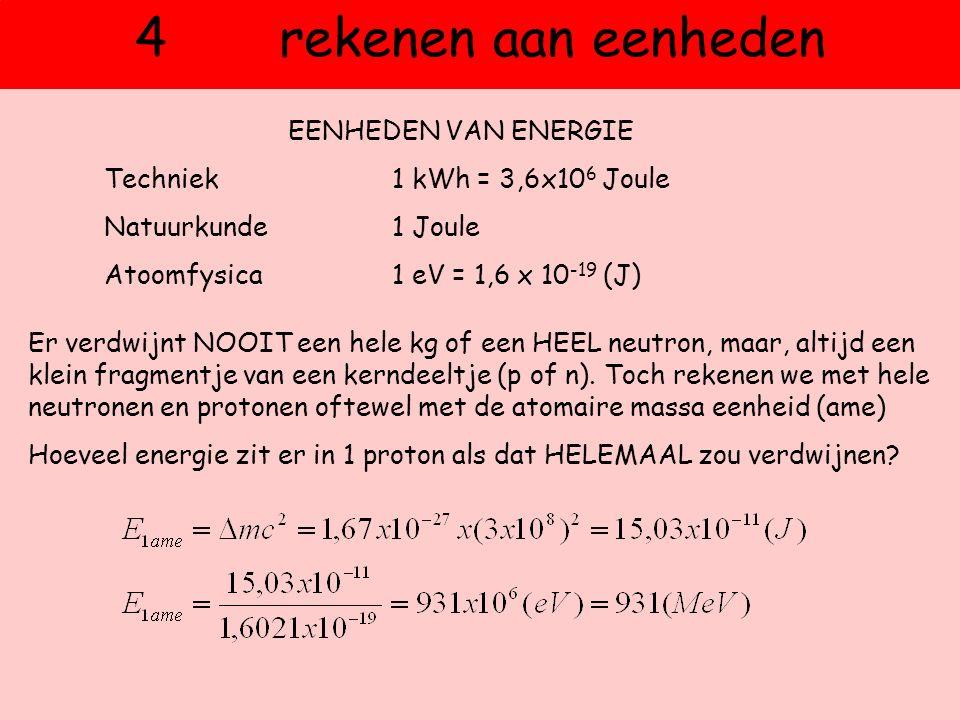 4 rekenen aan eenheden EENHEDEN VAN ENERGIE