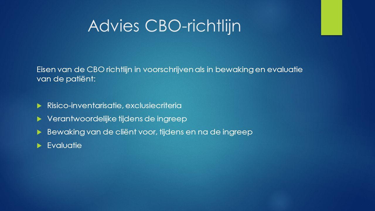 Advies CBO-richtlijn Eisen van de CBO richtlijn in voorschrijven als in bewaking en evaluatie van de patiënt: