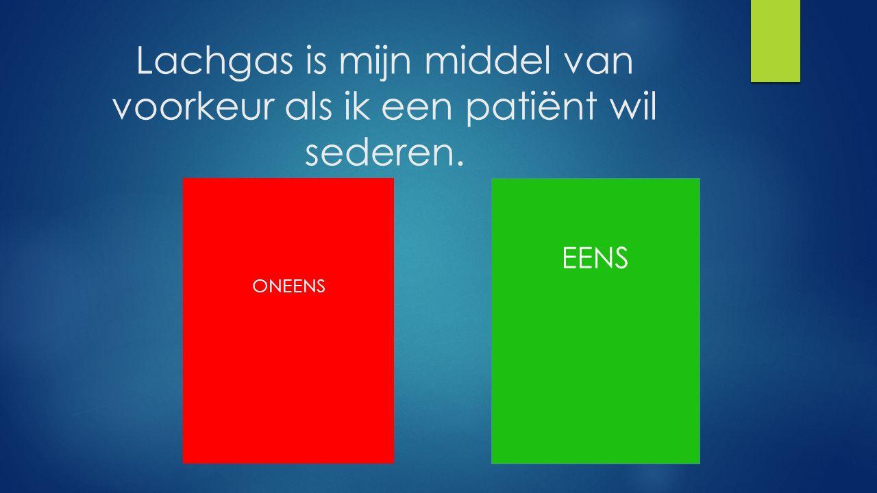 Lachgas is mijn middel van voorkeur als ik een patiënt wil sederen.