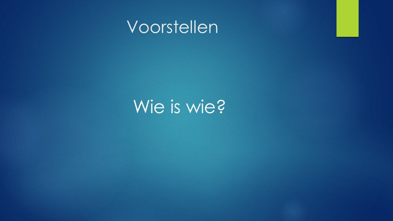 Voorstellen Wie is wie