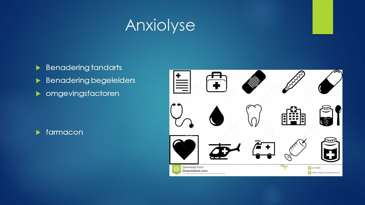 Anxiolyse Benadering tandarts Benadering begeleiders omgevingsfactoren