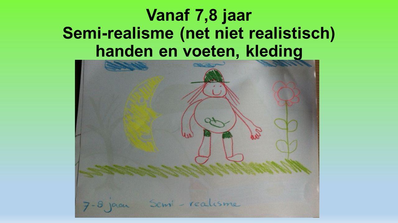 Vanaf 7,8 jaar Semi-realisme (net niet realistisch) handen en voeten, kleding