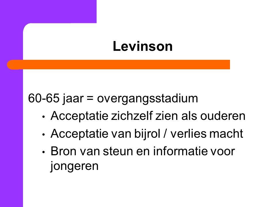 Levinson 60-65 jaar = overgangsstadium