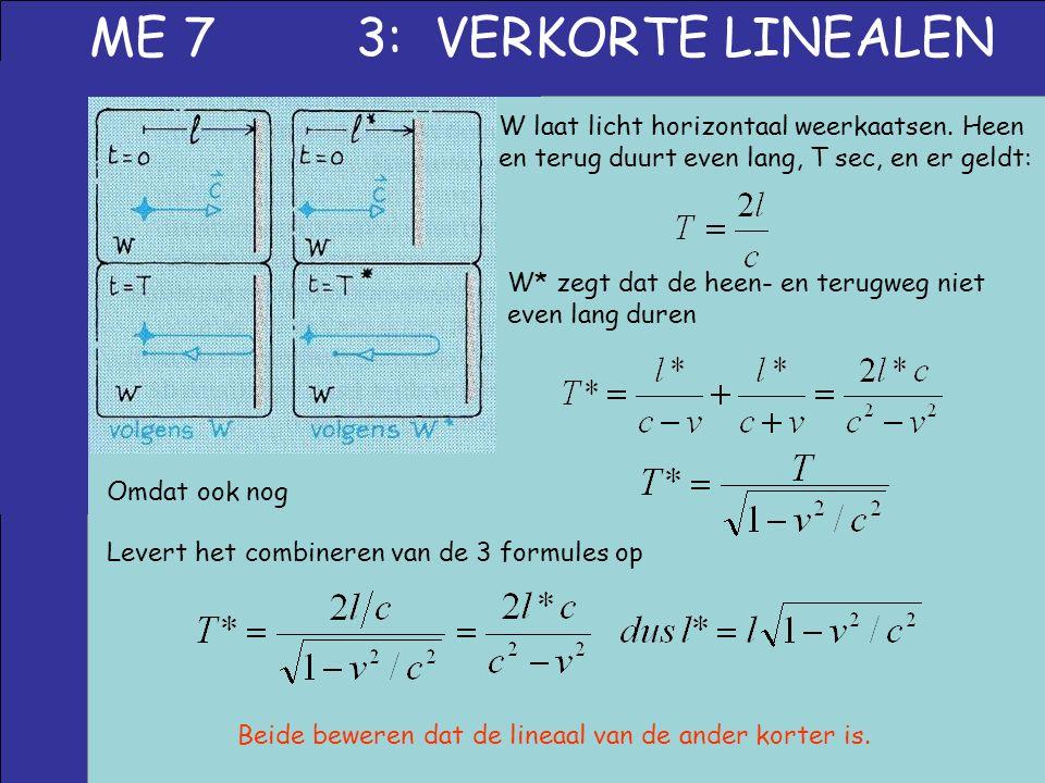 ME 7 3: VERKORTE LINEALEN W laat licht horizontaal weerkaatsen. Heen en terug duurt even lang, T sec, en er geldt: