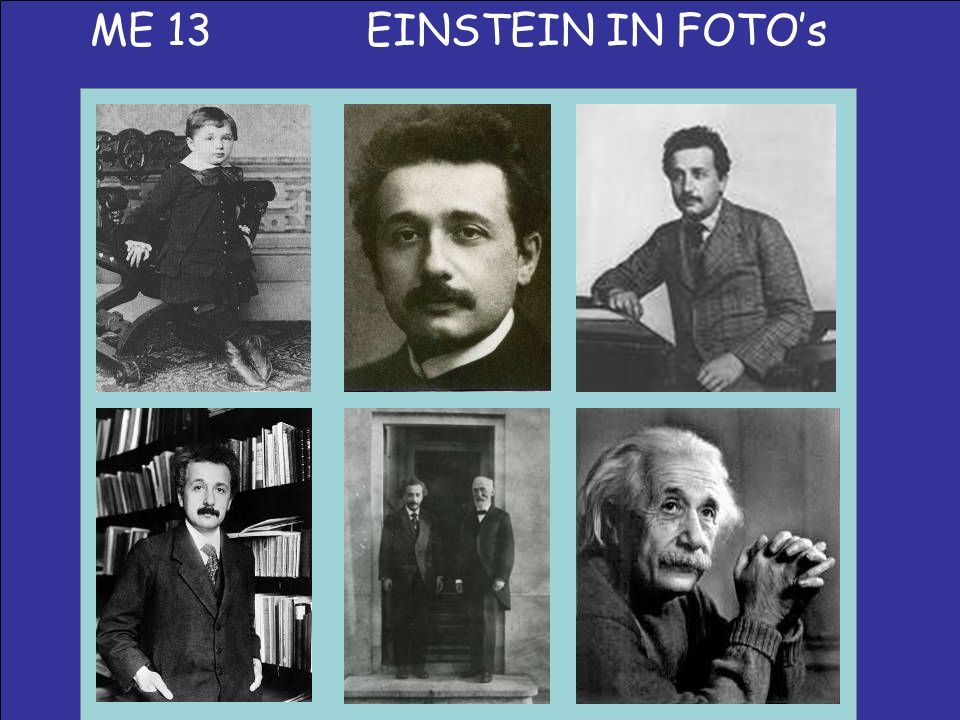 ME 13 EINSTEIN IN FOTO's