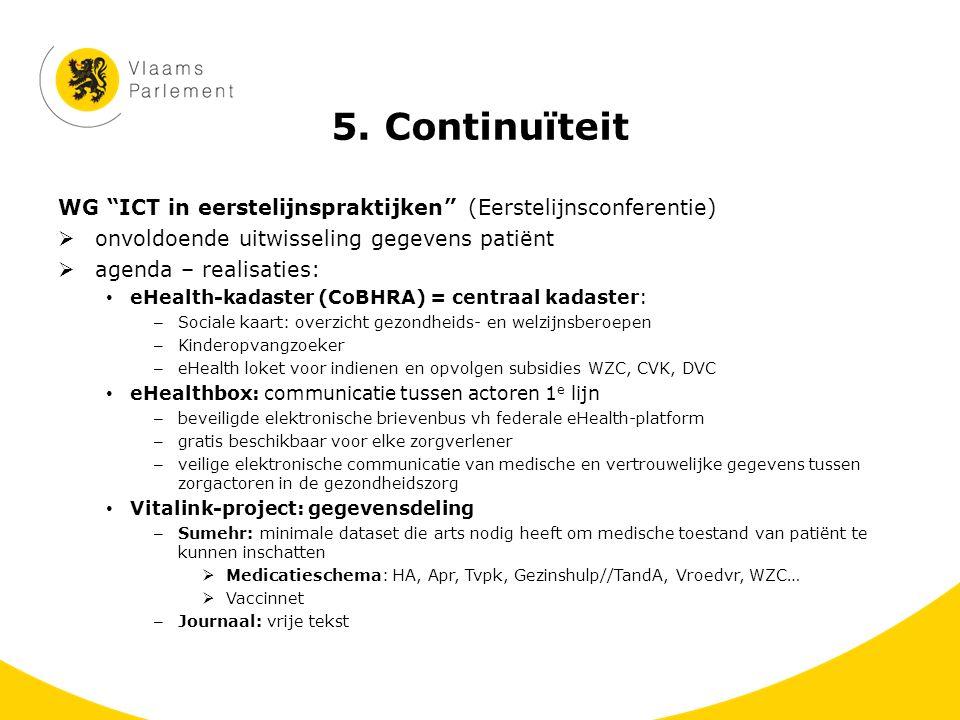 5. Continuïteit WG ICT in eerstelijnspraktijken (Eerstelijnsconferentie) onvoldoende uitwisseling gegevens patiënt.