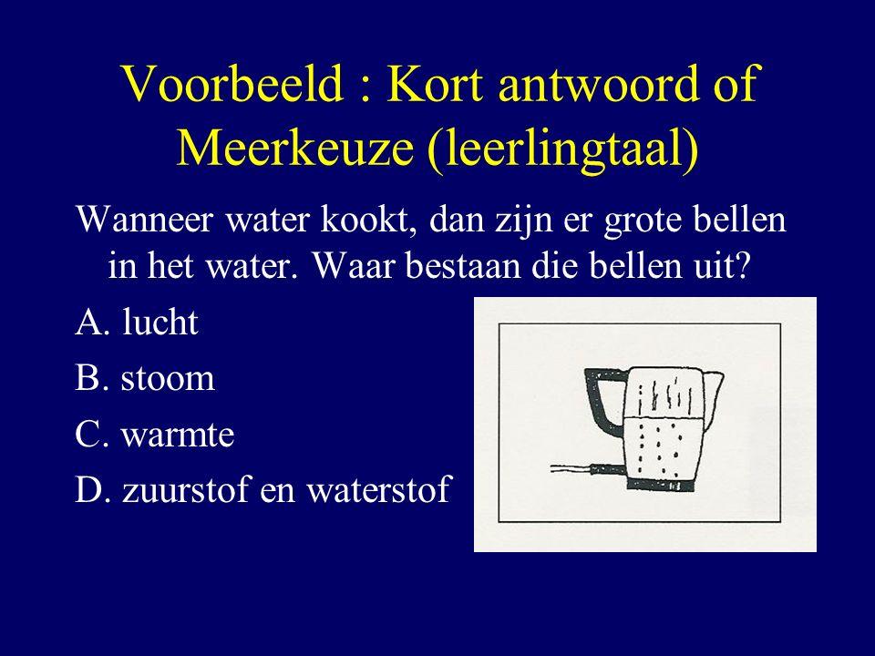 Voorbeeld : Kort antwoord of Meerkeuze (leerlingtaal)