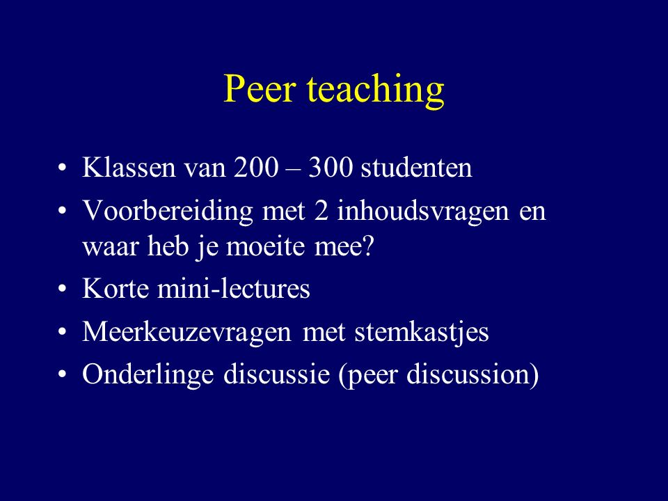 Peer teaching Klassen van 200 – 300 studenten