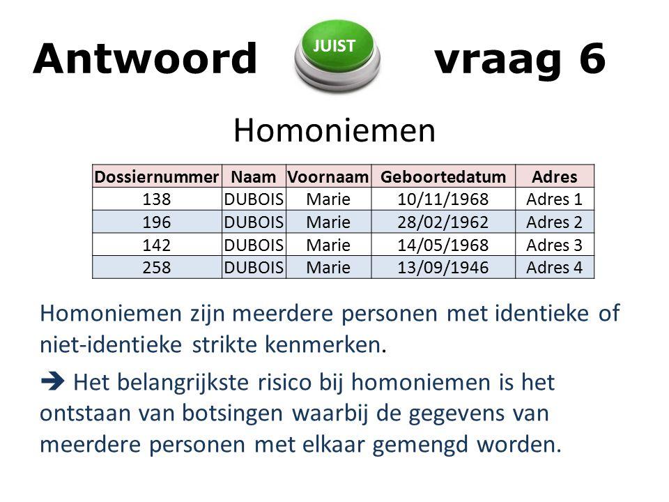 Antwoord vraag 6 Homoniemen